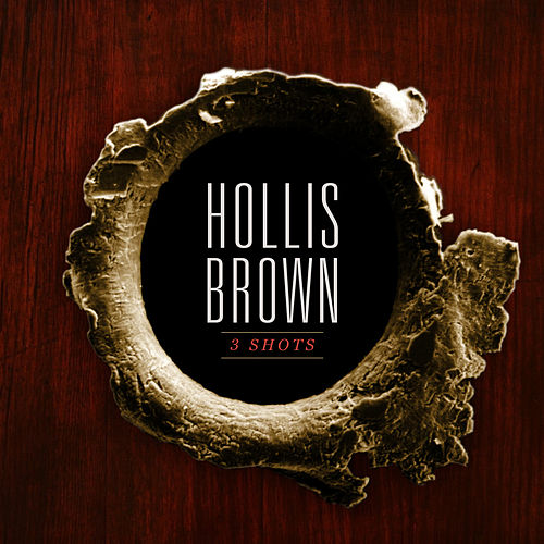 3 Shots by Hollis Brown
