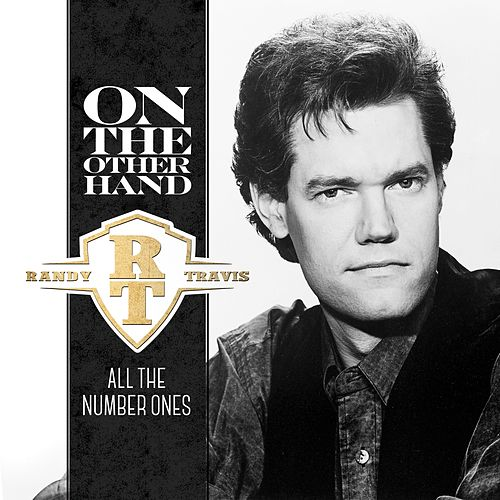 On The Other Hand - All The Number Ones von Randy Travis
