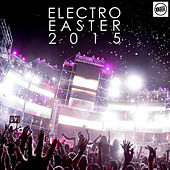 Electro Easter 2015 by Various Artists