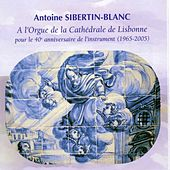 A. sibertin blanc 40ème anniversaire de l'orgue de la cathédrale de lisbonne by Antoine Sibertin Blanc