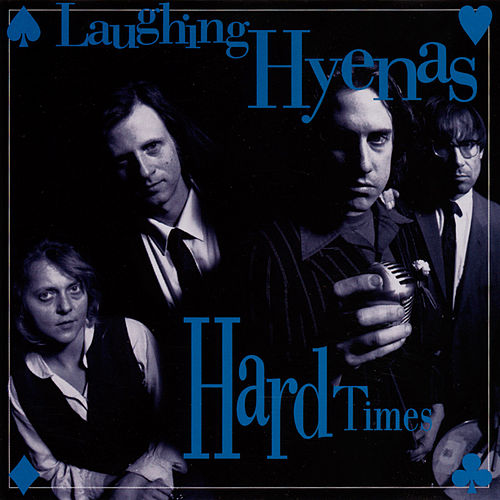 Hard Times by Laughing Hyenas