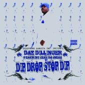 Dip Drop Stop Dip by Daz Dillinger