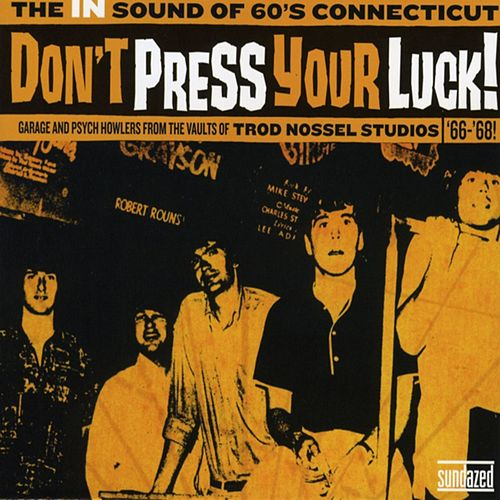 Don't Press Your Luck! The In Sound Of 60's Connecticut by Various Artists
