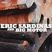 Eric Sardinas and Big Motor by Eric Sardinas
