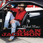Good Time by Alan Jackson