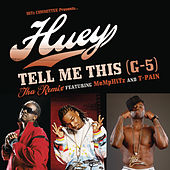 Tell Me This (G-5) - Tha Remix by Huey