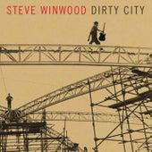 Dirty City by Steve Winwood