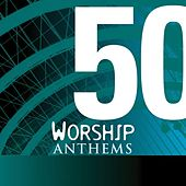 50 Worship Anthems by Various Artists
