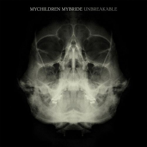 Unbreakable by MyChildren MyBride