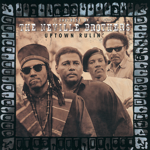 Uptown Rulin': The Best Of The Neville Brothers by The Neville Brothers