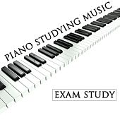Piano Studying Music For Exam Study by Various Artists