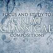 Focus & Study to Great Classical Compositions by Various Artists
