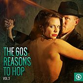 The 60s: Reasons to Hop, Vol. 3 by Various Artists