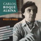 Carlos Roqué Alsina: Musique de chambre by Various Artists