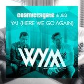 Yai (Here We Go Again) by Cosmic Gate