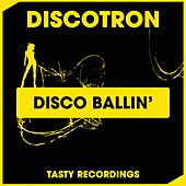 Disco Ballin' by Discotron