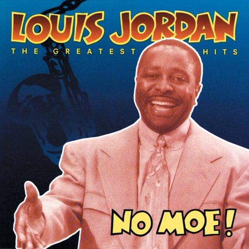 No Moe! Louis Jordan's Greatest Hits by Louis Jordan