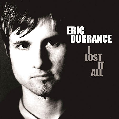 I Lost It All (EP) by Eric Durrance