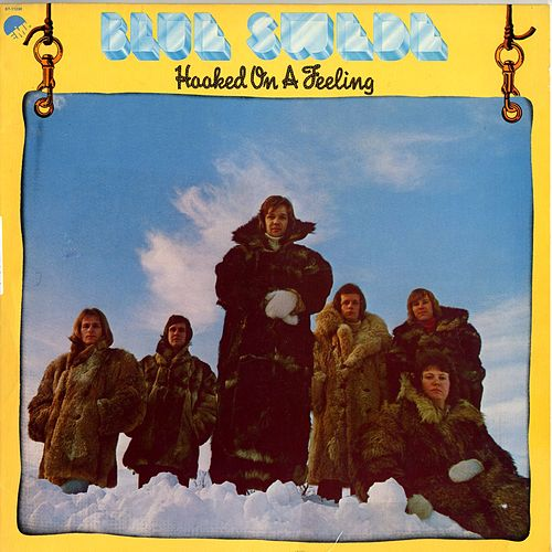 Hooked On A Feeling by Blue Swede