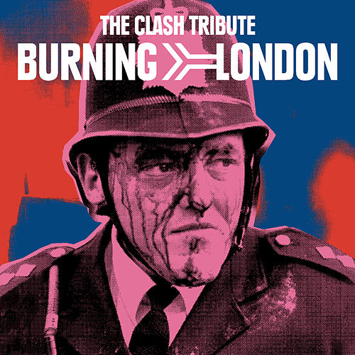 Burning London: The Clash Tribute by Various Artists