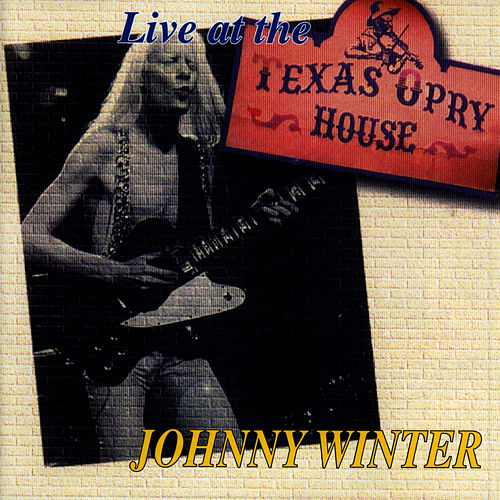 Live At The Texas Opry House by Johnny Winter