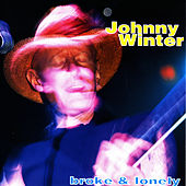 Broke And Lonely by Johnny Winter