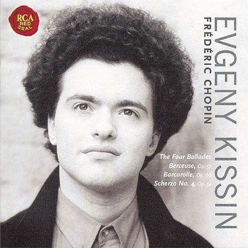 Four Ballades - Berceuse - Barcarolle by Evgeny Kissin