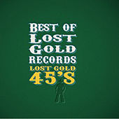 Best of Lost Gold Records: Lost Gold 45's by Various Artists