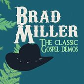 The Classic Gospel Demos by Brad Miller