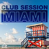 Club Session Miami, Vol. 2 by Various Artists