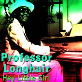 Hey Little Girl von Professor Longhair