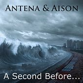 A Second Before by Antena