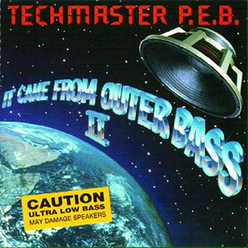 It Came from Outer Bass II by Techmaster P.E.B.
