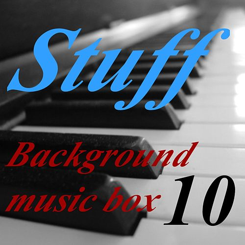 Background Music Box, Vol. 10 by Stuff