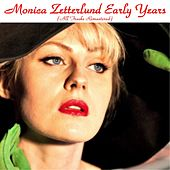 Monica Zetterlund Early Years (All Tracks Remastered) by Monica Zetterlund