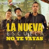 No Te Vayas by Nueva Escuela