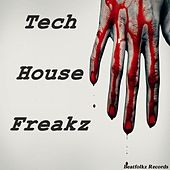 Tech House Freakz by Various Artists