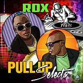 Pull Up Selecta by RDX