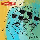 Hey, Killer by Local H