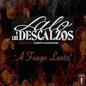 A Fuego Lento by Lalo Y Los Descalzos