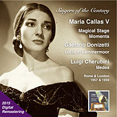 Singers of the Century: Maria Callas, Vol. 5 - Magical Stage Moments (2015 Digital Remaster) by Maria Callas