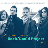 Bach / Gould Project von Catalyst Quartet