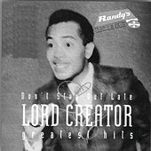 Don't Stay Out Late: Greatest Hits by Lord Creator