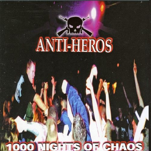 1000 Nights Of Chaos by Anti-Heros