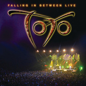Toto Falling In Between Live by Toto