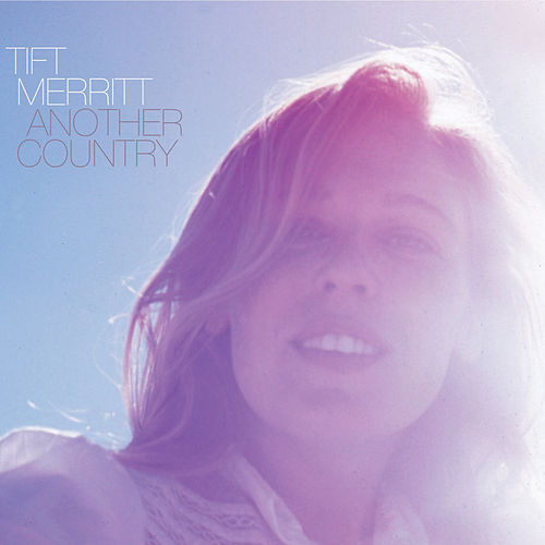 Another Country by Tift Merritt