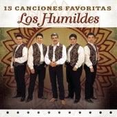 15 Canciones Favoritas by Los Humildes