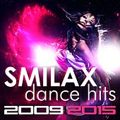 Smilax Dance Hits 2009/2015 by Various Artists