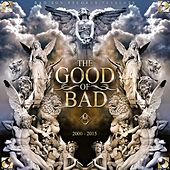 The Good of Bad (2000 - 2015) by Various Artists