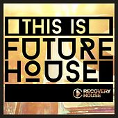 This Is Future House by Various Artists